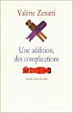 Une addition, des complications